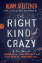 Image of The right kind of crazy : a true story of teamwork, leadership, and high-stakes innovation