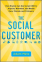Image of The social customer : how brands can use social CRM to acquire, monetize, and retain fans, friends, and followers