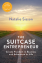 Image of The suitcase entrepreneur : create freedom in business and adventure in life
